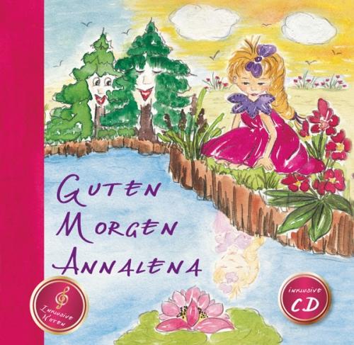 Annalena Kinderbuch - Guten Morgen Annalena inkl. Noten